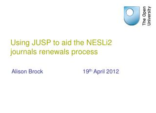 Using JUSP to aid the NESLi2 journals renewals process