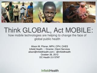 Think GLOBAL, Act MOBILE:
