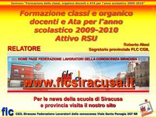 Formazione classi e organico docenti e  Ata  per l'anno scolastico 2009-2010 Attivo RSU