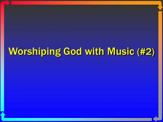 Worshiping God with Music 2