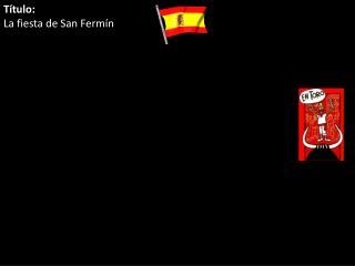 T�tulo: La fiesta de San Ferm�n