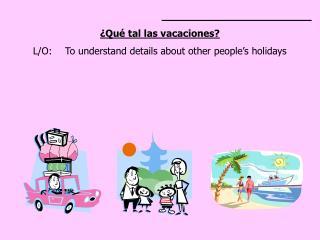 ________________________ ¿Qué tal las vacaciones?