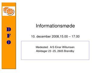 Informationsm�de 10. december 2008,15.00 � 17.00