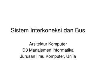 Sistem Interkoneksi dan Bus