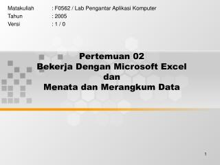 Pertemuan 02 Bekerja Dengan Microsoft Excel dan Menata dan Merangkum Data