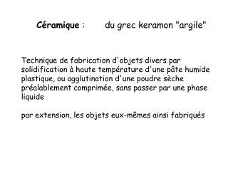 Céramique  : du grec keramon