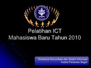 Pelatihan  ICT  Mahasiswa Baru Tahun  2010