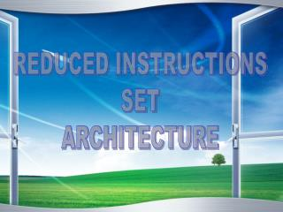 REDUCED INSTRUCTIONS SET ARCHITECTURE