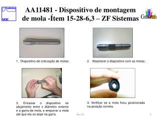 2.    Abastecer  o dispositivo com as molas;