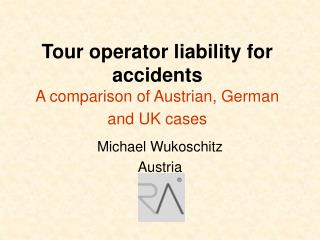 Tour operator liability for accidents A comparison of Austrian, German and UK cases