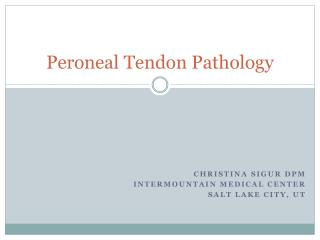 Peroneal Tendon Pathology