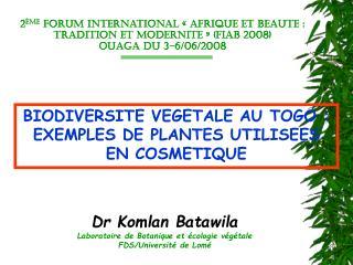 BIODIVERSITE VEGETALE AU TOGO : EXEMPLES DE PLANTES UTILISEES EN COSMETIQUE