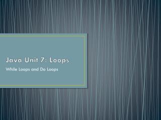 Java Unit 7: Loops