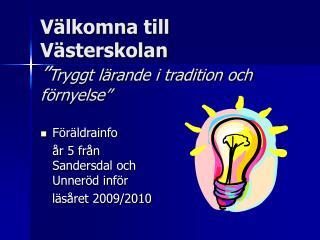 """Välkomna till Västerskolan """" Tryggt lärande i tradition och förnyelse"""""""