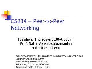CS234  �  Peer-to-Peer Networking