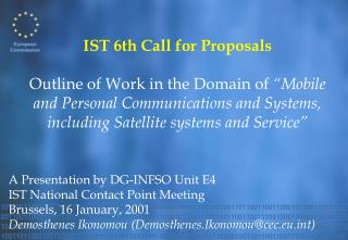 A Presentation by DG-INFSO Unit E4 IST National Contact Point Meeting Brussels, 16 January, 2001