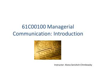 61C00100  Managerial  Communication:  Introduction