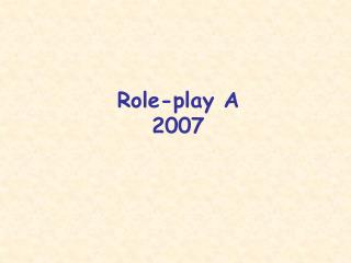 Role-play A 2007
