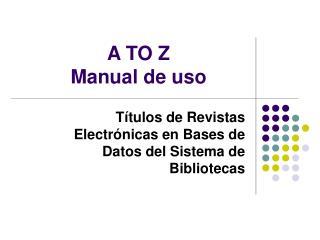 Títulos de Revistas Electrónicas en Bases de Datos del Sistema de Bibliotecas