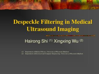 Despeckle Filtering in Medical Ultrasound Imaging