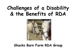 Challenges of a Disability  the Benefits of RDA