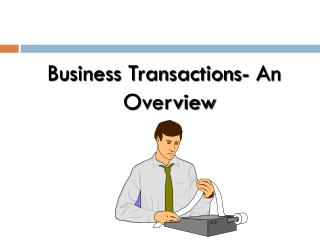 Business Transactions-  An Overview
