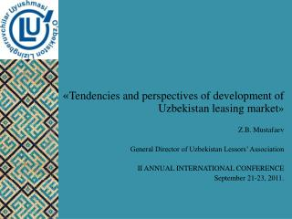 « Tendencies and perspectives of development of Uzbekistan leasing market » Z.B. Mustafaev
