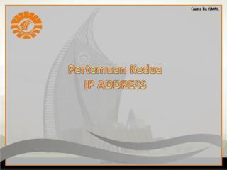 Pertemuan Kedua IP ADDRESS