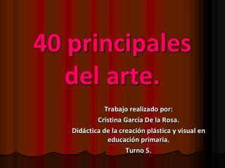 40 principales del arte.