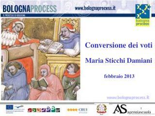 Conversione dei voti             Maria Sticchi Damiani  febbraio 2013
