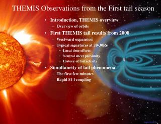 Introduction, THEMIS overview Overview of orbits First THEMIS tail results from 2008