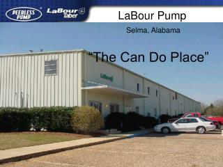 LaBour Pump    Selma, Alabama   The Can Do Place