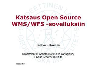 Katsaus Open Source WMS/WFS -sovelluksiin