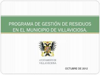 PROGRAMA DE GESTIÓN DE RESIDUOS EN EL MUNICIPIO DE VILLAVICIOSA. OCTUBRE DE 2012