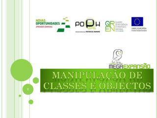 Manipulação de classes e objectos