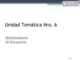 Unidad Temática Nro. 6