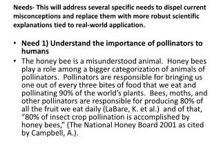 Need 1) Understand the importance of pollinators to humans