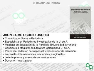JHON JAIME OSORIO  OSORIO Comunicador Social – Periodista