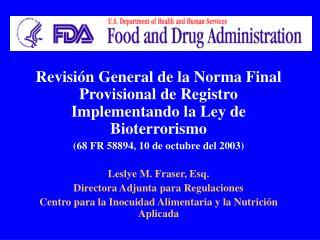 Revisión General de la Norma Final Provisional de Registro Implementando la Ley de Bioterrorismo