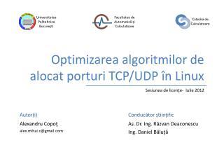 Optimizarea algoritmilor de alocat porturi TCP/UDP  î n Linux