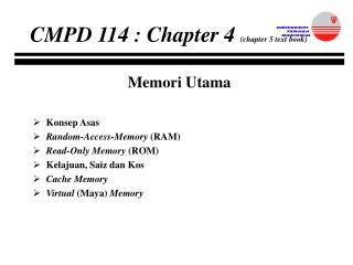 Memori Utama Konsep Asas Random-Access-Memory  (RAM) Read-Only Memory  (ROM)