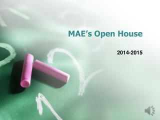 MAE's Open House