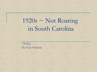 1920s ~ Not Roaring  in South Carolina