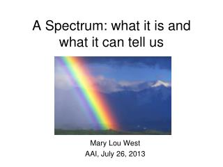 A Spectrum: what it is and  what it can tell us
