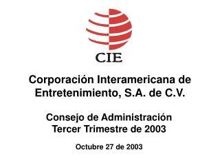 Corporación Interamericana de Entretenimiento, S.A. de C.V.