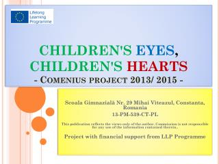 CHILDREN'S  EYES ,  CHILDREN'S  HEARTS - Comenius project 2013/ 2015 -