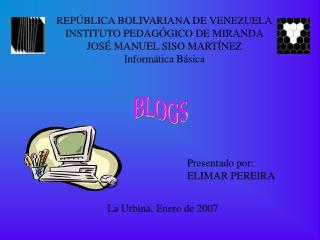 REPÚBLICA BOLIVARIANA DE VENEZUELA INSTITUTO PEDAGÓGICO DE MIRANDA JOSÉ MANUEL SISO MARTÍNEZ