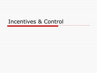 Incentives & Control