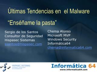 Sergio de los Santos Consultor de Seguridad Hispasec Sistemas ssantos@hispasec