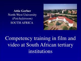 Attie Gerber North-West University (Potchefstroom) SOUTH AFRICA